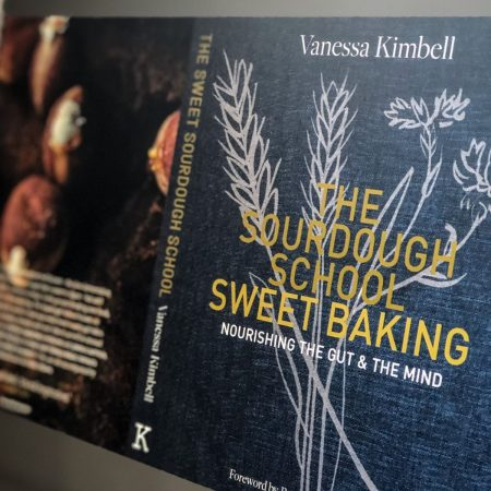 The Sourdough School: Sweet Baking: Nourishing the gut & the mind – Signed Copy