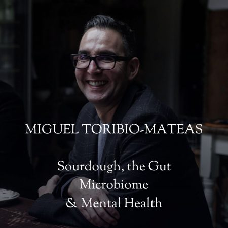 Miguel Toribio-Mateas talks to Vanessa Kimbell about Sourdough, the Gut Microbiome & Mental Health