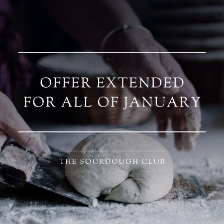 Offer extended! 2 for 1 on our 12-Month Sourdough Club membership