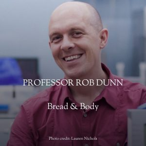 rob dunn bread and body